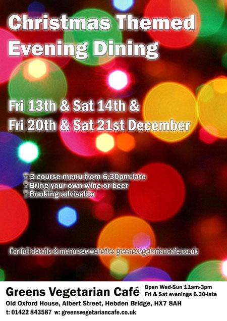 Christmas Fayre Evening Dining at Greens Vegetarian Café Hebden Bridge